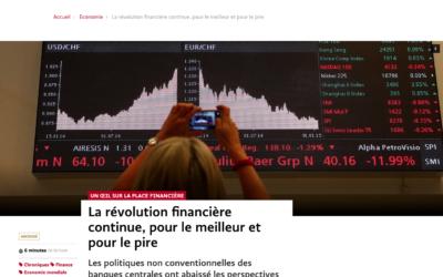 La révolution financière continue, pour le meilleur et pour le pire